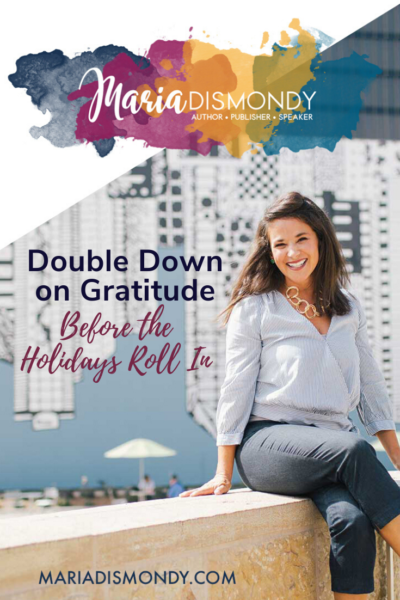 Double Down on Gratitude Before the Holidays Roll In