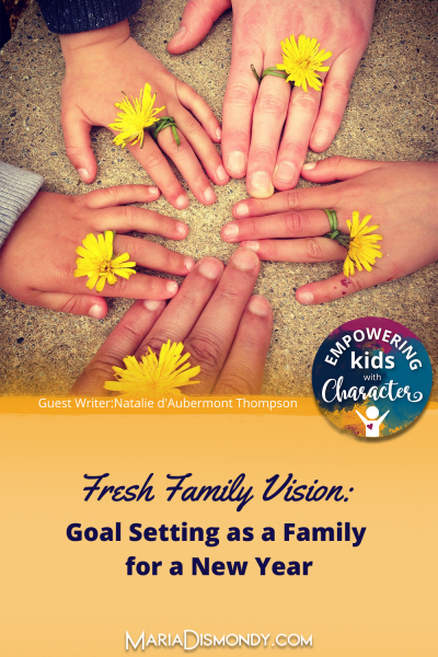 Fresh Family Vision: Goal Setting as a Family for a New Year