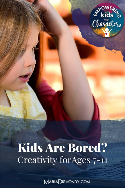 Kids Are Bored? Creativity Projects for ages 7-11