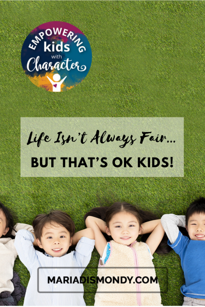 Life Isn't Always Fair…but That's OK Kids!