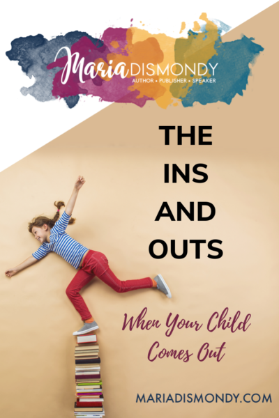The Ins and Outs When Your Child Comes Out