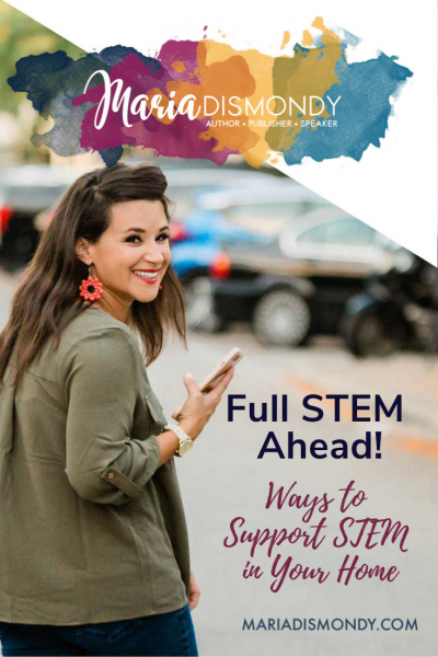 Full STEM Ahead! Ways to Support STEM in Your Home